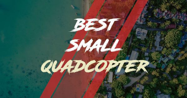 best small quadcopter