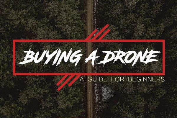 buying a drone for beginners